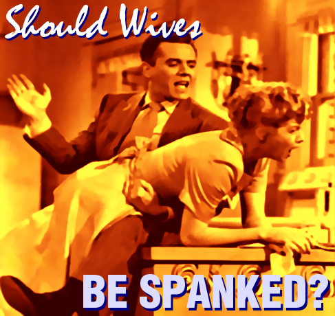Why should i spank my wife